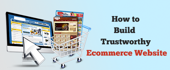 Tips to Build Trustworthy Ecommerce Store